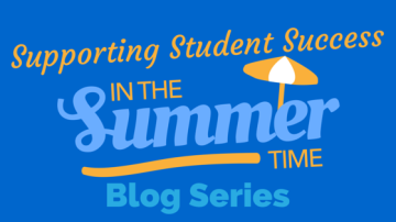 Supporting Student Success Summer Blog Series